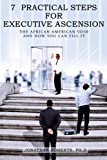7 Practical Steps For Executive Ascension: The African American Void And How You Can Fill It