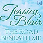 The Road Beneath Me | Jessica Blair