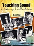 Touching Sound Living Lullabies, Hays, Sorrel Doris, 1465203141