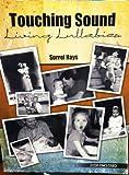 Touching Sound Living Lullabies, Hays, Sorrel Doris, 1465203141