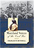 Maryland Voices of the Civil War, , 080188621X