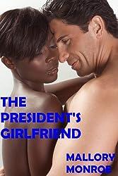 THE PRESIDENT'S GIRLFRIEND (The President's Girlfriend Series Book 1)