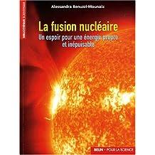 Fusion Nucléaire (la) Un Espoir Pour Une Énergie Propre et Inépui