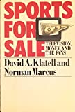img - for Sports for Sale: Television, Money, and the Fans book / textbook / text book