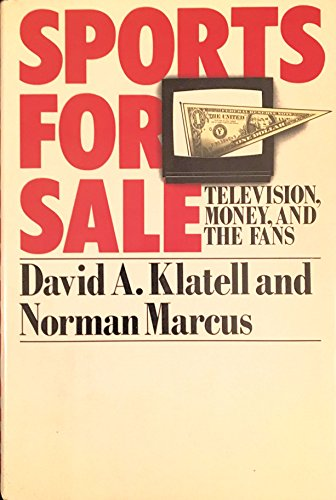 Sports for Sale: Television, Money, and the Fans