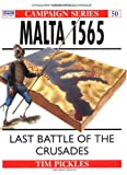 img - for Malta 1565: Last Battle of the Crusades (Campaign) book / textbook / text book