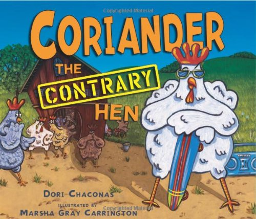 Coriander the Contrary Hen (Carolrhoda Picture Books)