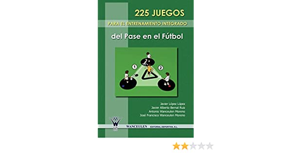 225 Juegos Para El Entrenamiento Integrado Del Pase En El Futbol ...