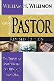 Pastor: Revised Edition: The Theology and Practice of Ordained Ministry