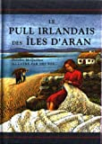 img - for Le Pull Irlandais DES Iles D'Aran book / textbook / text book