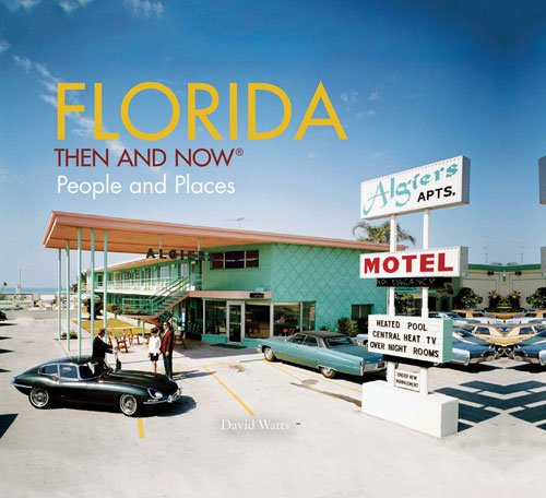 Florida: Then and Now®: People and Places