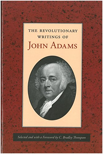 Revolutionary Writings of John Adams, The