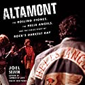 Altamont: The Rolling Stones, the Hells Angels, and the Inside Story of Rock's Darkest Day Audiobook by Joel Selvin Narrated by John Pruden