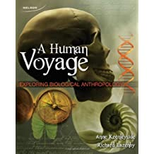 A Human Voyage: Exploring Biological Anthropology: Written by Anne Keenleyside, 2010 Edition, (1st Edition) Publisher: Nelson College Indigenous [Paperback]