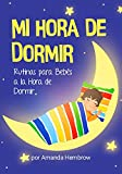 Mi Hora de Dormir / My Bedtime (Spanish Edition): Rutinas para Bebés a la Hora de Dormir