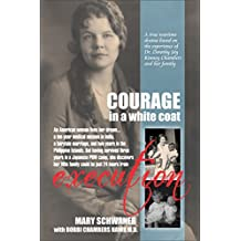 Courage in a White Coat: A Biographical Novel