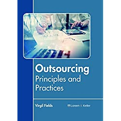 Outsourcing: Principles and Practices