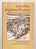 img - for Goodbye Highland Yankee: Stories of a North Country Boyhood book / textbook / text book