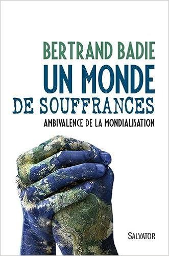 Téléchargement Un monde de souffrances : Ambivalence de la mondialisation pdf, epub ebook