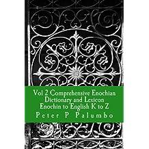 Vol 2 Comprehensive Enochian Dictionary and Lexicon Enochian to English K to Z (English Edition)
