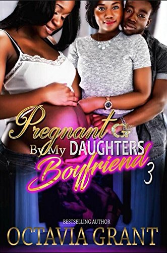 Pregnant By My Daughter's Boyfriend 3