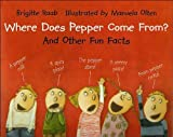 Where Does Pepper Come From, Brigitte Raab, 0735822182