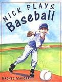 Nick Plays Baseball, Rachel Isadora, 0399232311