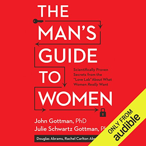 """The Man's Guide to Women: Scientifically Proven Secrets from the""""Love Lab"""" About What Women Really Want"""