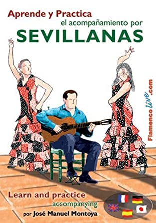 Learn and Practice Accompanying the Sevillanas Aprende y Practica el acompanamiento por Sevillanas by Jose Manuel