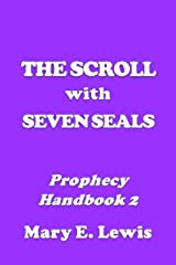 The Scroll With Seven Seals: Prophecy Handbook 2 Kindle Edition