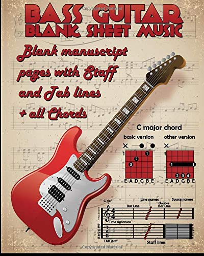 Download Blank Sheet Music For Bass Guitar: 100 Blank Manuscript Music Pages with Staff and TAB lines(4 and 6 String) + Extra pages (all bass chords, how to ... key signature and many useful information) PDF