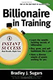 Billionaire In Training (Instant Success Series)