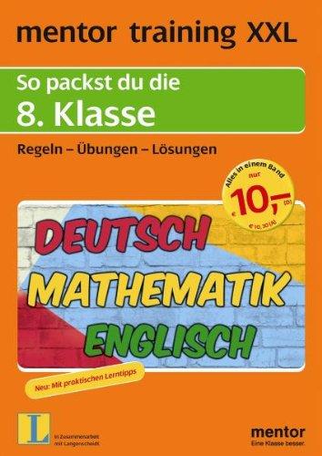 mentor training XXL: So packst du die 8. Klasse: Deutsch - Mathematik - Englisch. Regeln - Übungen - Lösungen