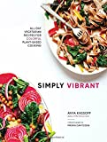 Simply Vibrant: All-Day Vegetarian Recipes for Colorful Plant-Based Cooking