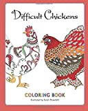 Difficult Chickens: Coloring Book