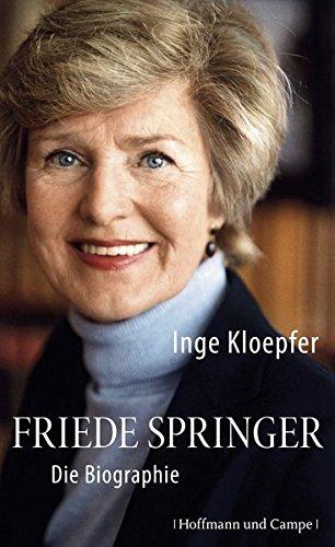 Friede Springer: Die Biographie (Biografien)