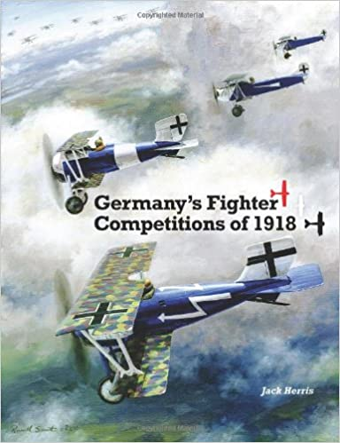 dc342f21dc4 Germany s Fighter Competitions of 1918  A Centennial Perspective on Great  War Airplanes  Volume 8 (Great War Aviation Centennial Series) Paperback –  20 Jun ...