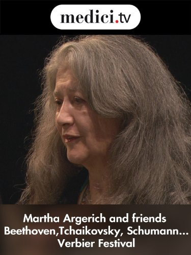 Martha Argerich and friends play Beethoven, Tchaikovsky, Schumann, Ravel...