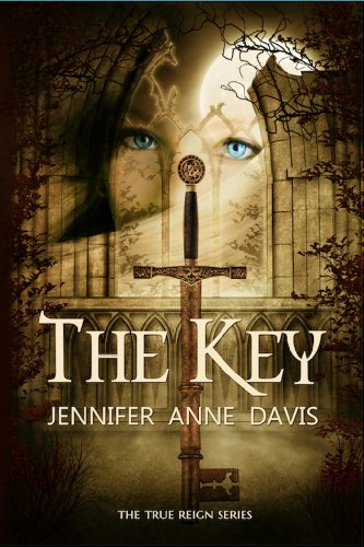 The Key (The True Reign Series Book 1) by [Davis, Jennifer Anne]