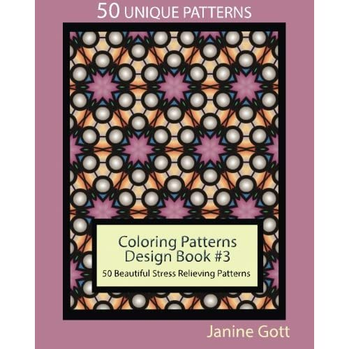 Coloring Patterns Design Book #3: 50 Beautiful Stress Relieving Patterns (Creative Design Images) (Volume 3) (Paperback)