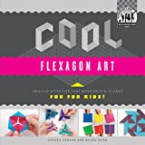 Cool Flexagon Art: Creative Activities that Make Math & Science Fun for Kids!