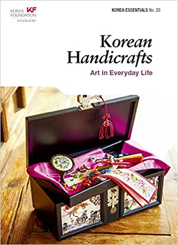 Amazon.com: Korean Handicrafts: Arts in Everyday Life (Korea Essentials) (9788997639540): Seoul Selection Editorial Team: Books