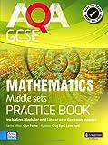 AQA GCSE Mathematics for Middle Sets Practice Book: including Modular and Linear Practice Exam Papers (AQA GCSE Maths 2010)