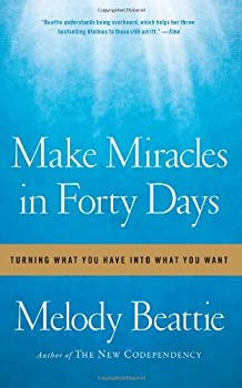 Make Miracles in Forty Days: Turning What You Have Into What You Want 1439102155 Book Cover