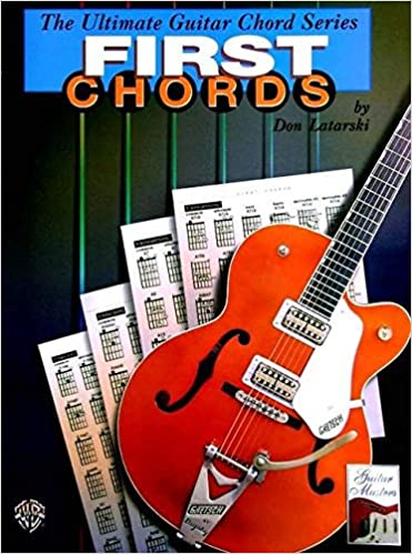 Ultimate Guitar Chords: First Chords (The Ultimate Guitar Chord Book ...