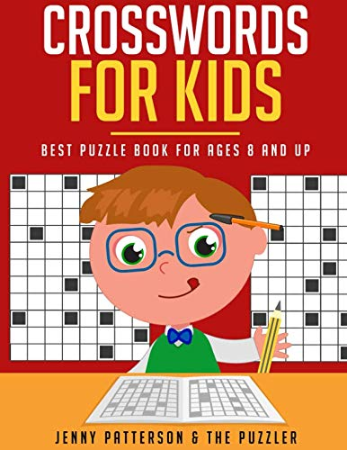 CROSSWORDS FOR KIDS: BEST PUZZLE BOOK FOR AGES 8 AND UP (The Puzzler) Crossword Puzzle Books For Kids