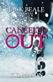 img - for Cancelled Out (Jack Beale Mystery Series) (Volume 9) book / textbook / text book