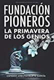 Fundación Pioneros. La primavera de los genios: Una visión sobre la encrucijada que supone la omnipresencia de la Inteligencia Artificial en el milenario juego del ajedrez