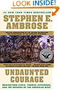 #8: Undaunted Courage:  Meriwether Lewis, Thomas Jefferson, and the Opening of the American West
