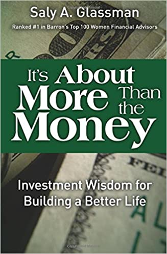 Its About More Than the Money: Investment Wisdom for Building a Better Life